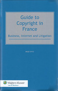 Cover of Guide to Copyright in France: Business, Internet and Litigation