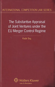 Cover of The Substantive Appraisal of Joint Ventures Under the EU Merger Control Regime