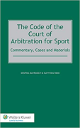 Cover of The Code of the Court of Arbitration for Sport: Commentary, Cases and Materials