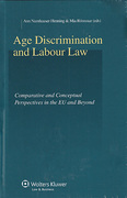 Cover of Age Discrimination and Labour Law: Comparative and Conceptual Perspectives in the EU and Beyond
