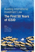 Cover of Building International Investment Law: The First 50 Years of ICSID