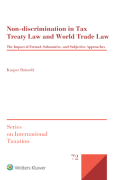 Cover of Non-discrimination in Tax Treaty Law and World Trade Law: The Impact of Formal, Substantive and Subjective Approaches
