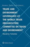 Cover of Trade and Environment Governance at the World Trade Organization Committee on Trade and Environment