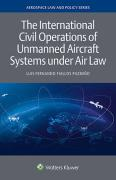 Cover of The International Civil Operations of Unmanned Aircraft Systems under Air Law