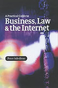 Cover of A Practical Guide to Business, the Law and the Internet