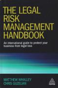 Cover of The Legal Risk Management Handbook: An International Guide to Protect Your Business from Legal Loss