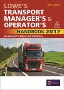 Cover of Lowe's Transport Manager's and Operator's Handbook: 2017
