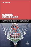 Cover of Marine Insurance: An Essential Guide to Liability, Insurance, Law, the Market and Claims in the Maritime Industry