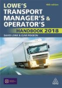 Cover of Lowe's Transport Manager's and Operator's Handbook: 2018