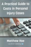 Cover of A Practical Guide to Costs in Personal Injury Cases