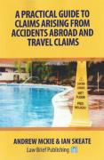 Cover of A Practical Guide to Claims Arising From Accidents Abroad and Travel Claims