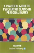 Cover of A Practical Guide to Psychiatric Claims in Personal Injury