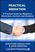 Cover of Practical Mediation: A Guide for Mediators, Advocates, Advisers, Lawyers and Students