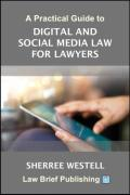 Cover of A Practical Guide to Digital and Social Media Law for Lawyers