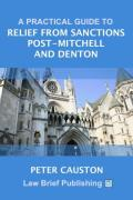 Cover of A Practical Guide to Relief from Sanctions Post-Mitchell and Denton