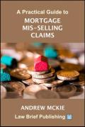Cover of A Practical Guide to Mortgage Mis-Selling Claims