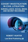 Cover of Covert Investigation in Civil Litigation: Surveillance, Social Media and Secret Recording