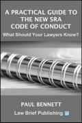 Cover of A Practical Guide to the New SRA Code of Conduct – What Should Your Lawyers Know?