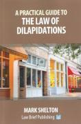 Cover of A Practical Guide to the Law of Dilapidations