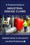 Cover of A Practical Guide to Industrial Disease Claims