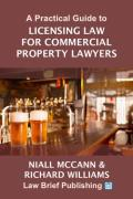 Cover of A Practical Guide to Licensing Law for Commercial Property Lawyers