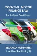 Cover of Essential Motor Finance Law for the Busy Practitioner