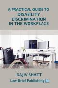 Cover of A Practical Guide to Disability Discrimination in the Workplace