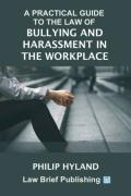Cover of A Practical Guide to the Law of Harassment in the Workplace