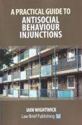 Cover of A Practical Guide to Nuisance and Anti-Social Behaviour in Social Housing