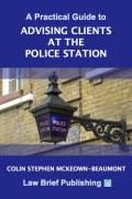 Cover of A Practical Guide to Advising Clients at the Police Station
