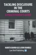 Cover of Tackling Disclosure in the Criminal Courts: A Practioner's Guide