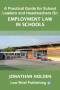 Cover of A Practical Guide for School Leaders and Headteachers on Employment Law in Schools