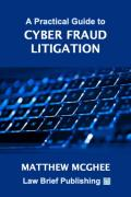 Cover of A Practical Guide to Cyber Fraud Litigation