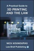Cover of A Practical Guide to 3D Printing and the Law