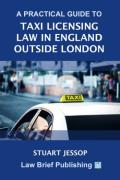 Cover of A Practical Guide to Taxi Licensing Law in England, Outside London