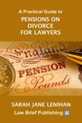 Cover of A Practical Guide to Pensions on Divorce for Lawyers