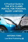 Cover of A Practical Guide to the RTA Claims Portal for Personal Injury Lawyers