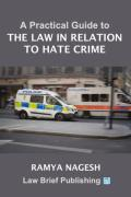 Cover of A Practical Guide to the Law in Relation to Hate Crime