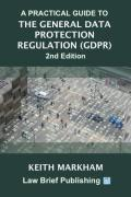 Cover of A Practical Guide to the General Data Protection Regulation (GDPR)