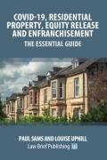 Cover of Covid-19, Residential Property, Equity Release and Enfranchisement: The Essential Guide