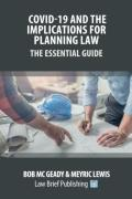 Cover of Covid-19 and the Implications for Planning Law: The Essential Guide