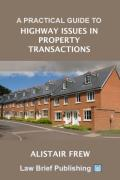 Cover of A Practical Guide to Highway Issues in Property Transactions