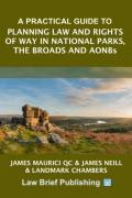 Cover of A Practical Guide to Planning Law and Rights of Way in National Parks, the Broads and AONBs