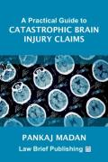 Cover of A Practical Guide to Catastrophic Brain Injury Claims