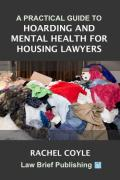 Cover of A Practical Guide to Hoarding and Mental Health for Housing Lawyers
