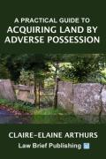 Cover of A Practical Guide to Acquiring Land by Adverse Possession
