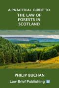 Cover of A Practical Guide to the Law of Forests in Scotland