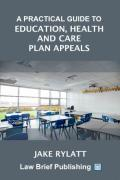 Cover of A Practical Guide to Education, Health and Care Plan Appeals