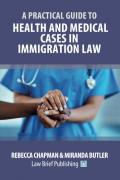 Cover of A Practical Guide to Health and Medical Cases in Immigration Law