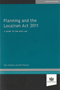 Cover of Planning and the Localism Act 2011: A Guide to the New Law